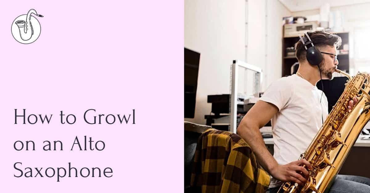 How to Growl on an Alto Sax