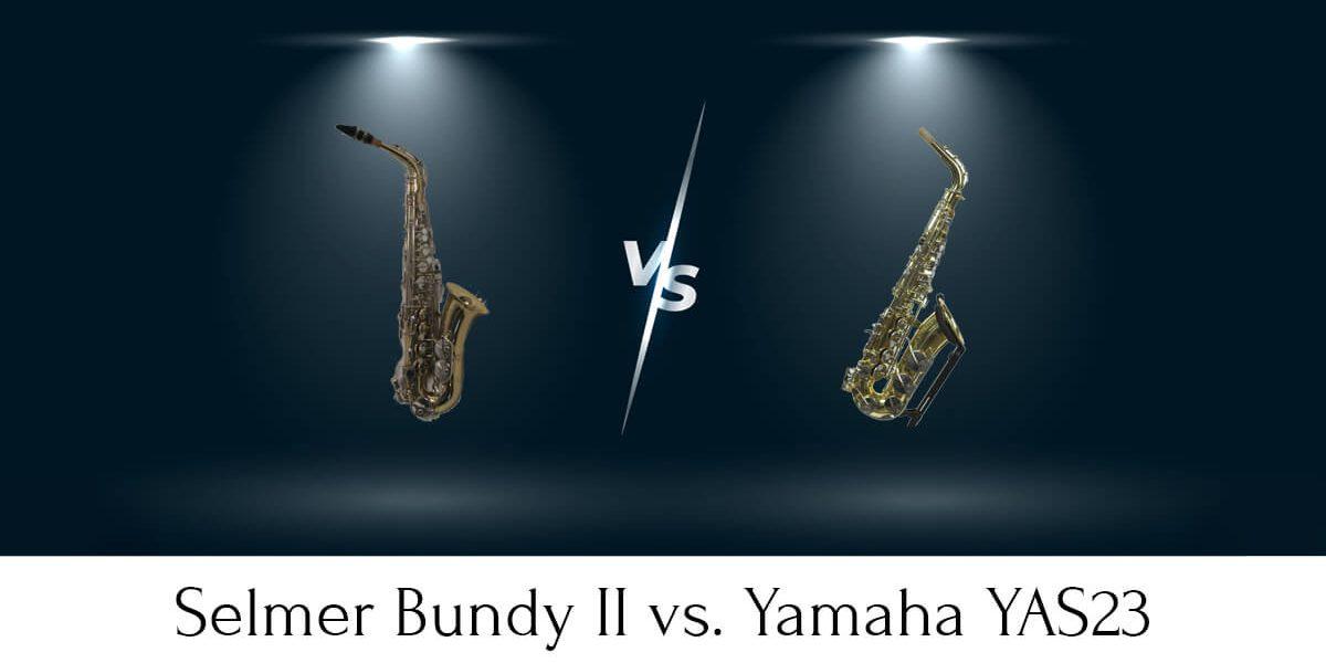 Selmer Bundy II vs. Yamaha YAS23 Extensive Comparison