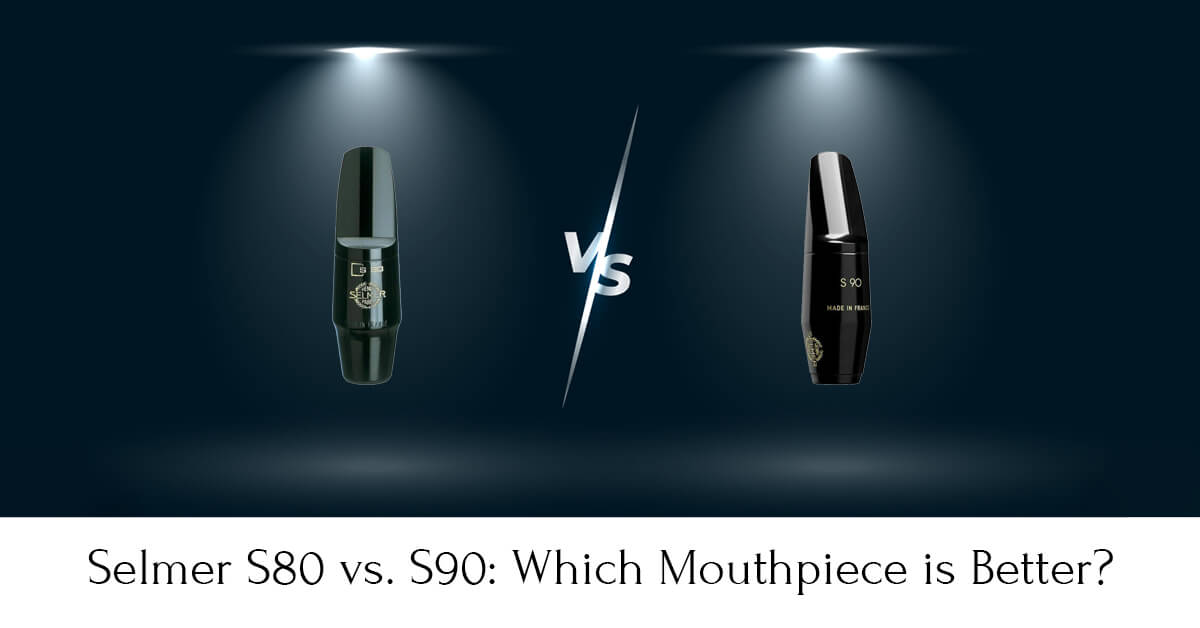 Selmer S80 vs. S90