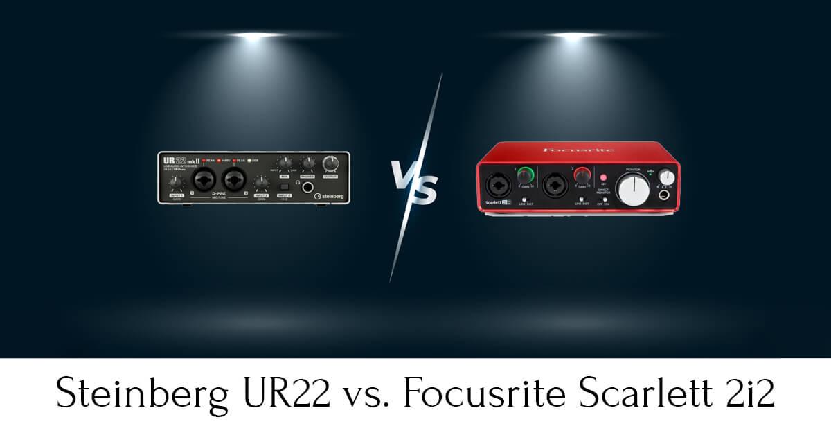 Steinberg UR22 vs. Focusrite Scarlett 2i2