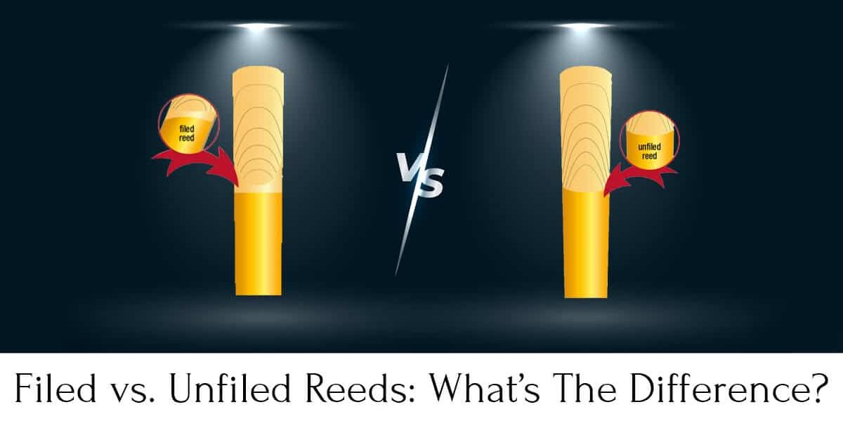 Filed vs. Unfiled Reeds: What's The Difference?