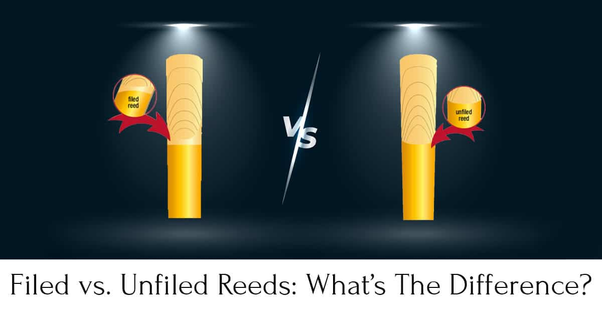 Filed vs. Unfiled Reeds