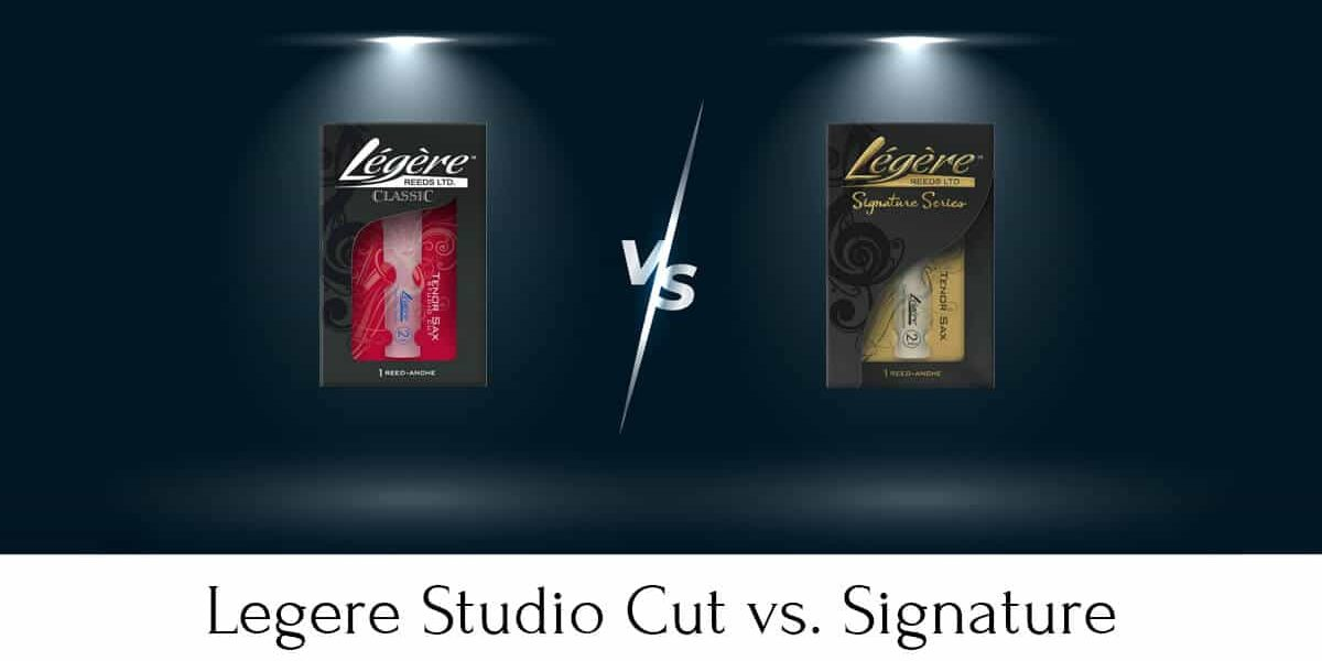 Legere Studio Cut vs. Signature: Which Reed is Better?